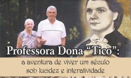 """Professora Dona """"Tico"""": a aventura de viver um século sob lucidez e interatividade"""