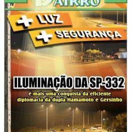 + Luz + Segurança Iluminação da SP-332 é mais uma conquista da eficiente diplomacia da dupla Hamamoto e Gersinho