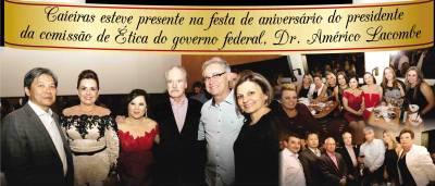 Caieiras esteve presente na festa de aniversário do Presidente da Comissão de Ética do governo federal, Dr. Américo Lacombe