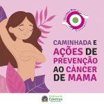 Outubro Rosa: Saúde realizará caminhada e ações de prevenção ao Câncer de Mama