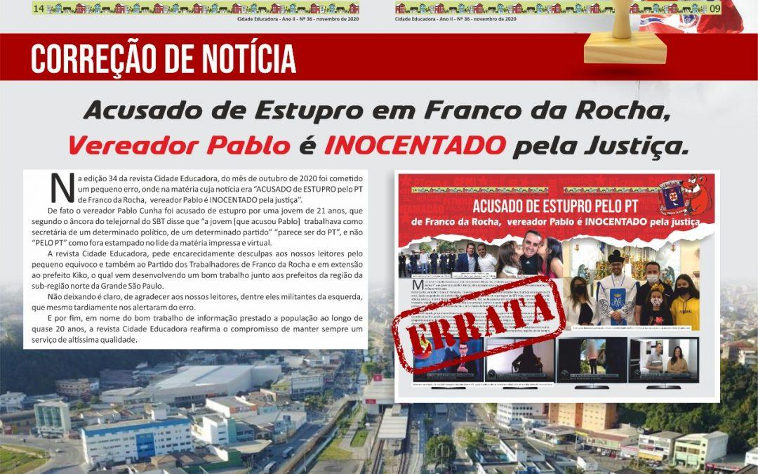 Correção de Notícia: Acusado de Estupro em Franco da Rocha, Vereador Pablo é INOCENTADO pela Justiça.