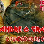 Iron Maiden:  Alexandre o Grande e a cidade de Aristóteles como resultado final da civilização helenística